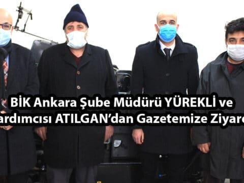 BİK Ankara Şube Müdürü YÜREKLİ ve Yardımcısı ATILGAN'dan Gazetemize Ziyaret
