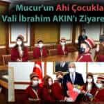 Mucur'un Ahi Çocukları Vali İbrahim AKIN'ı Ziyaret Etti