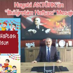 """Hayati AKTÜRK'ün """"İlköğretim Haftası"""" Mesajı"""