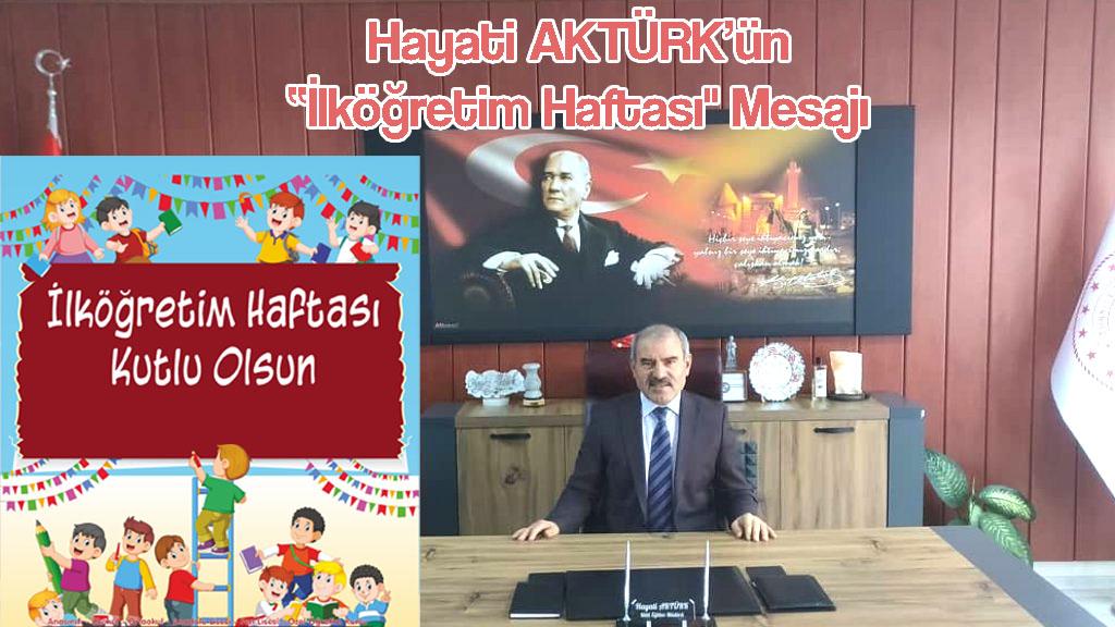 """Mucur Milli Eğitim Müdürü Hayati Aktürk'ün """"İlköğretim Haftası' Mesajı"""